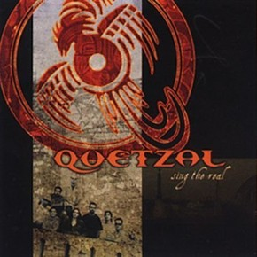 Quetzal - Sing the Real